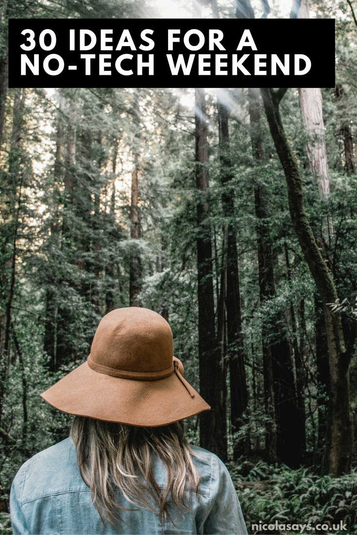 Ideas and inspiration for a low cost, no-tech and fulfilling weekend. From exploring nature and woodland walks to buying fresh flowers and reading a good book.