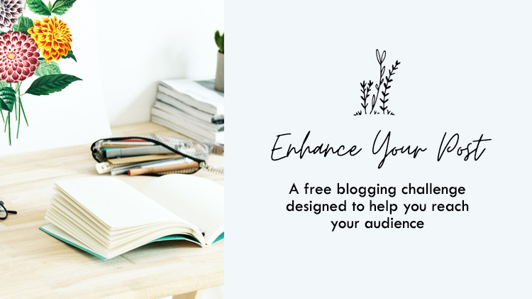 Enhance Your Post - a free email challenge for bloggers by Nicola Scoon