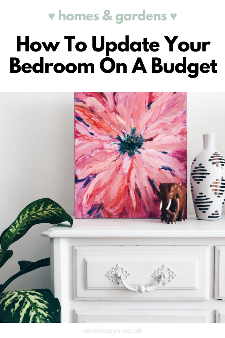 Ideas and tips on how to update your bedroom on a budget