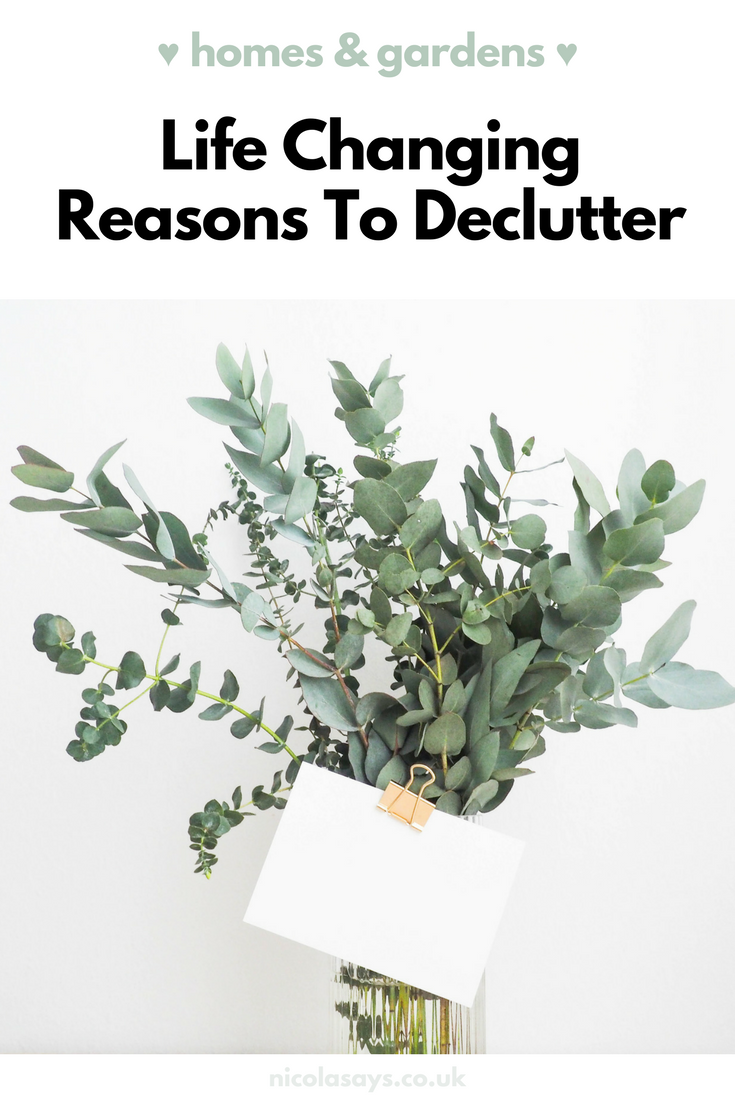 Discover the life-changing reasons to declutter your home. A clean, clutter-free home has massive benefits for your health, wellbeing and harmony in the home. Read more at nicolasays.co.uk
