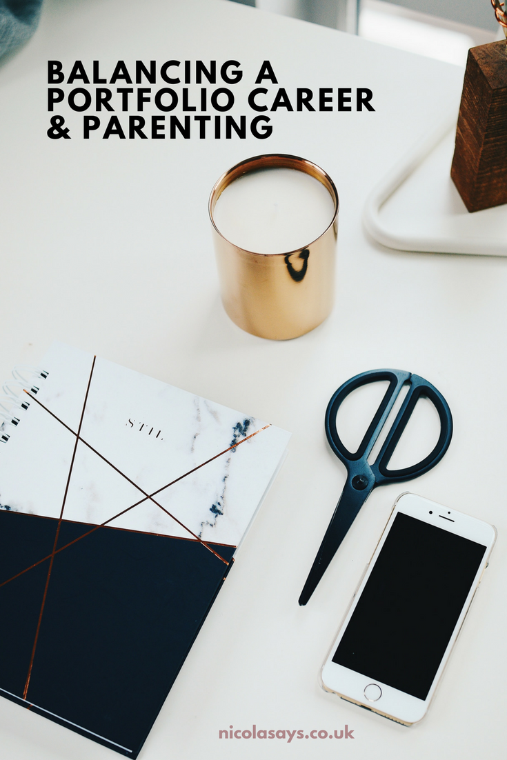 My experience of balancing a portfolio career or being a slashie with parenting. How I feel about having a career, blogging, freelancing and parenting.